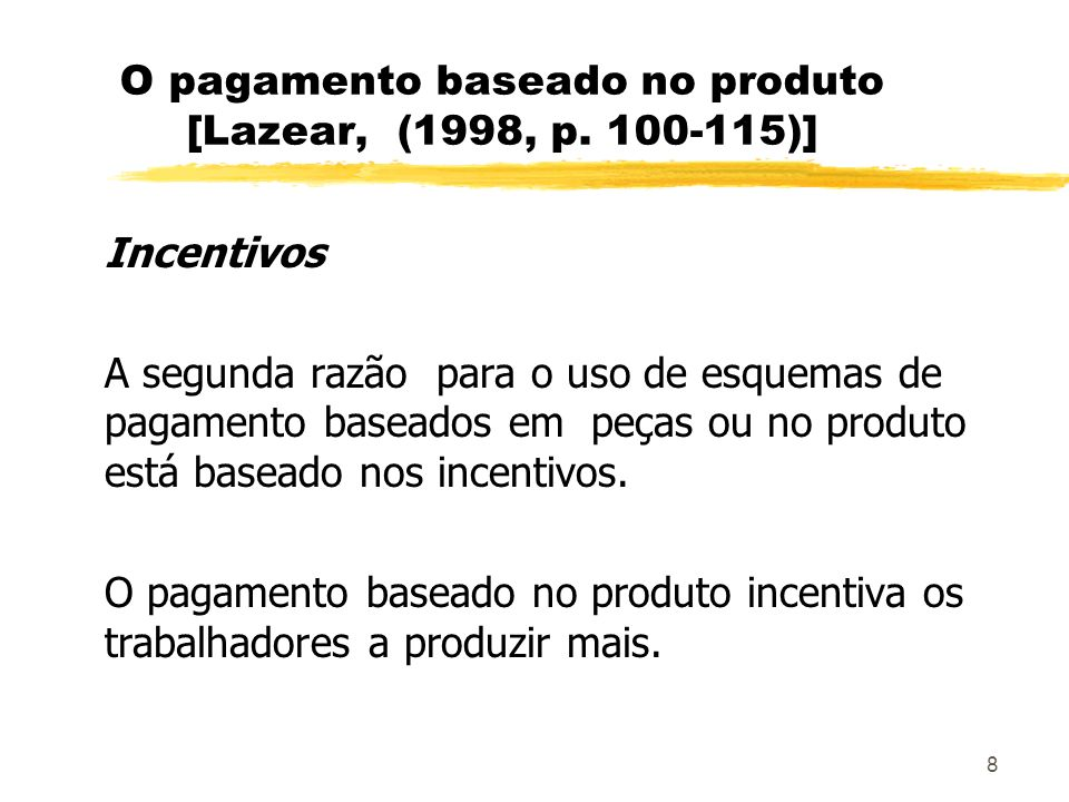 O pagamento baseado no produto [Lazear, (1998, p. 100-115)]